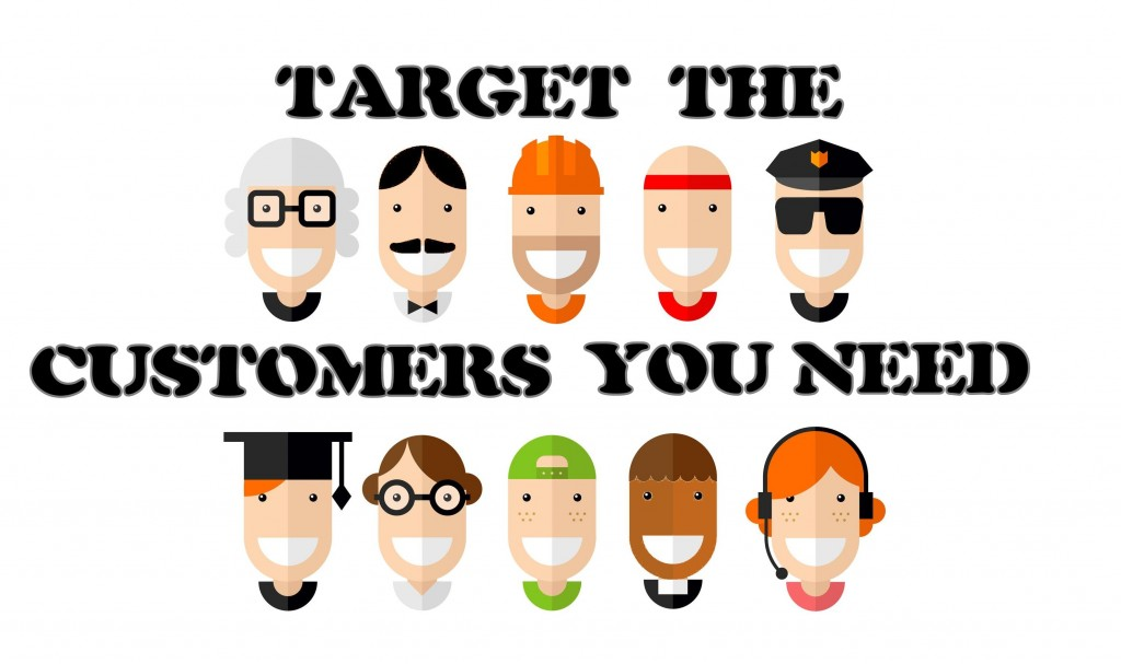 Target the Customers You Need and Want